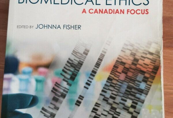 Biomedical ethics (A Canadian Focus) – Second Edition